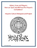 PreHispanic WebQuest and Project: Aztecs, Incas, Mayans