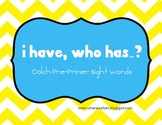 PrePrimer Dolch Sight Word Game - I Have, Who Has - CHEVRON!