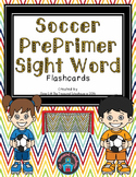 PrePrimer Sight Word Flashcards - Soccer
