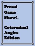 Precal Game Show! Coterminal Angles Edition