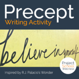 Precept Writing Activity - Inspiring by R.J. Palacio's Wonder