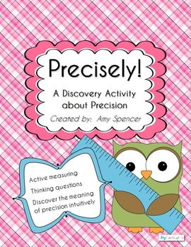 Precisely!  A Discovery Activity about Precision