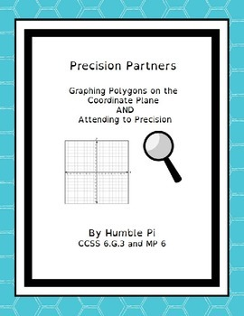Precision Partners: Graphing Polygons- 6.G.3 and MP. 6