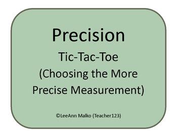Precision Tic-Tac-Toe (Choosing the More Precise Measurement)