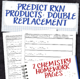 Predict Products for Double Replacement Chemical Reactions Homework Worksheets
