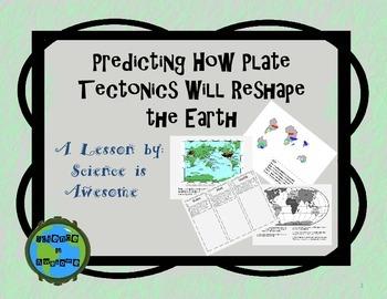 Plate Tectonics: Predicting How Plate Tectonics Will Change the Earth
