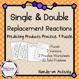 Predicting Products for Single & Double Replacement Reactions