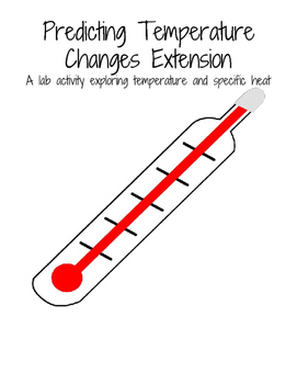 Predicting Temperature Changes Extension (Specific Heat Lab)