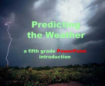 Predicting Weather - A Fifth Grade PowerPoint Introduction
