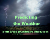 Predicting Weather - A Fifth Grade SMARTBoard Introduction