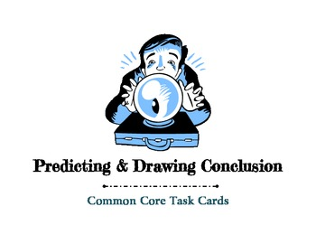 Predicting and Drawing Conclusions Task Cards
