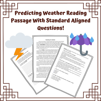 Predicting the Weather Reading Passage w/ Standard Aligned Questions Meteorology