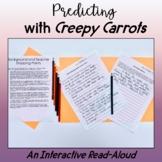 Predicting with Creepy Carrots!