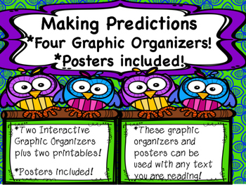Making Predictions: Four Graphic Organizers and Posters!