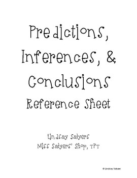 Predictions, Inferences, & Conclusions Quick Reference Sheet