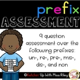 Prefix Assessment (re-, dis-, mis-, un-, non-, pre-)