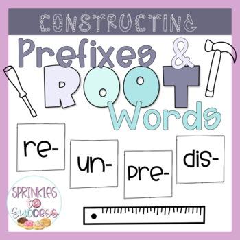 Prefix Construction [re- pre- dis- un-]