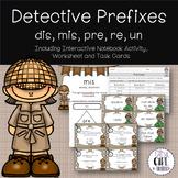Prefix Detective: (un, pre, mis, dis, re)
