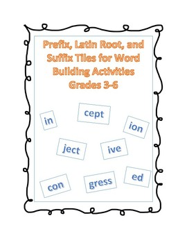 Prefix, Latin Root, and Suffix Tiles for Word Building Activities Grades 3-6