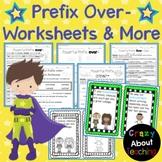 Prefix Over- Worksheets & More