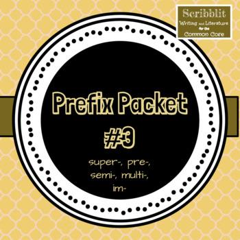 Prefix Packet 3 (super, pre, semi, multi, im)