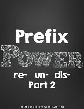 Prefix Power: Re-, Un-, Dis- Part 2