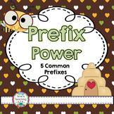 Prefix Power!  Using Common Prefixes: Un Re Dis & In/Im