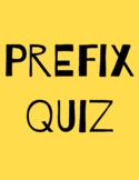 Prefix Quiz