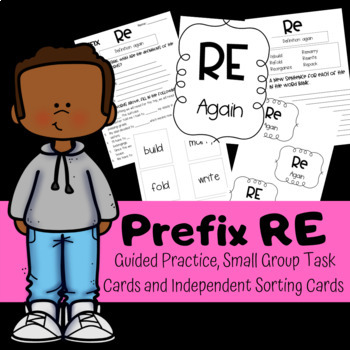 Prefix RE: Guided Practice, Small Group Task Cards, & Independent Practice Sort