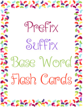 Prefix, Suffix, Base Word Flash Cards