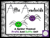 Prefix & Suffix Word Unit:  Affix Arachnids