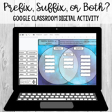Prefix, Suffix, or Both Sort: Google Classroom Digital Activity [SOL 4.4b]