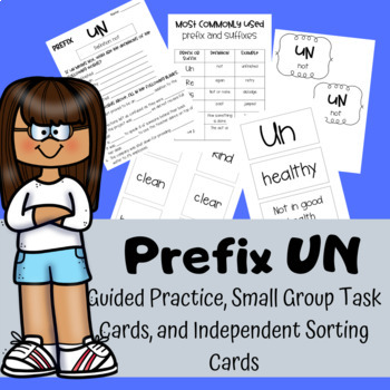Prefix UN: Guided Practice, Small Group Task Cards, & Independent Practice Sort