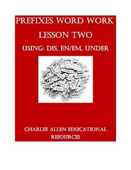 Prefix Word Work EN/EM, DIS, UNDER. Vocabulary/Morphology for older students.