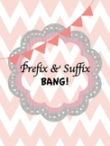 Prefix and Suffix BANG!