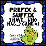 Prefix and Suffix Game #1 Common Prefixes & Suffixes I Have, Who Has?