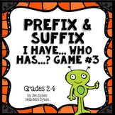 Prefix and Suffix Game #3 Common Prefixes & Suffixes I Have, Who Has?