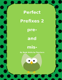 Prefixes 2 Pre- and Mis-