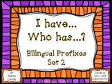 Prefixes - Bilingual I Have...Who Has..? Game
