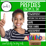 Prefixes (IN, IM, IL, IR) Spelling Word Work Unit