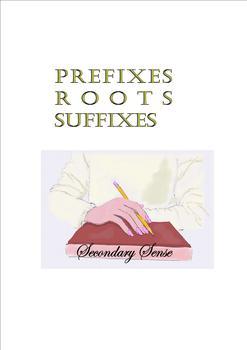 Prefixes, Roots, Suffixes:  3 Worksheets