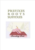 Prefixes, Roots, Suffixes:  3 Worksheets