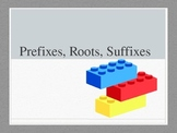 Prefixes, Roots, and Suffixes