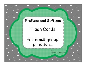 Prefixes & Suffixes Flash Cards