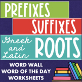 Prefixes, Suffixes, Greek and Latin Roots