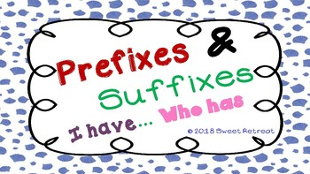 Prefixes & Suffixes: I have...Who has
