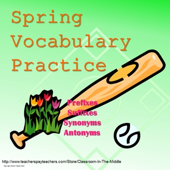 Prefixes, Suffixes, Synonyms, Antonyms - Spring Vocabulary Practice