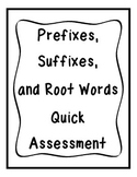 Prefixes, Suffixes, and Root Words Quick Assessment