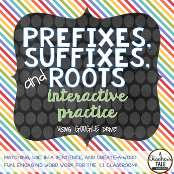 Prefixes, Suffixes, and Roots - GOOGLE drive edition!