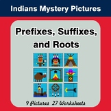 Prefixes, Suffixes, and Roots - Indians Mystery Pictures |